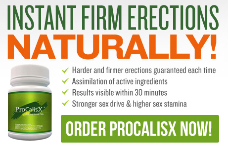 ProCalisX – instant firm erections naturally
